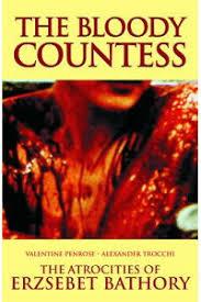 楽天ブックス: The Bloody Countess: The Atrocities of Erzsebet Bathory - Valentine  Penrose - 9780983884224 : 洋書