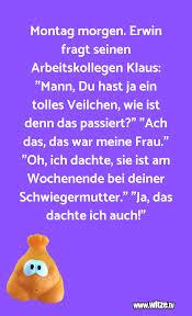Montag Morgen Erwin Lustige Witze Und Sprüche