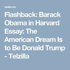 m atilde iexcl s de ideas incre atilde shy bles sobre barack obama donald trump en flashback barack obama in harvard essay the american dream is to be donald trump