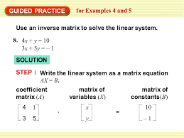 guided practice for examples 4 and 5 use an inverse matrix to solve the linear system