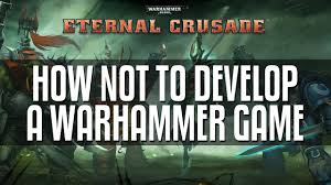 Eternal Crusade How Not To Develop A Game Rant