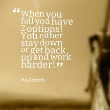 When You Fall You Have 40 Options You Either Stay Down Or Get Back Up Custom Get Back Up Quotes