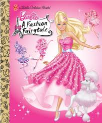Barbie Fashion Fairytale Designs Barbie Fashion Fairytale Barbie Little Golden Book