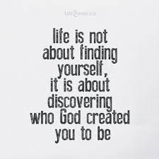 Quote On Finding Yourself Best Of Finding Who God Created You To Be Quote