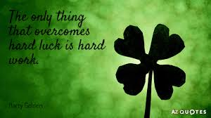 Luck Quotes Gorgeous TOP 48 LUCK AND HARD WORK QUOTES AZ Quotes