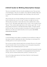 a brief guide to writing descriptive essays a brief guide to writing descriptive essaysthere are several methods writers use to describe something in