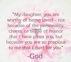 "Quotes About Being Loved Delectable Famous Father Daughter Quotes""My DaughterYou Are Worthy Of Being"