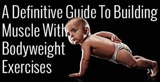a definitive guide to building muscle with bodyweight exercises jmax fitness