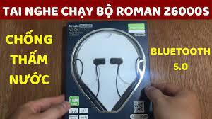 Tai Nghe Chạy Bộ Bluetooth 5.0 Roman Z6000S cực hay, bass lực, treble chi  tiết, thiết kế thể thao - YouTube