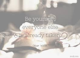 Quote Be Yourself Everyone Else Is Taken Best Of Quote Of The Week Be Yourself Everyone Else Is Already Taken