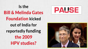 Is the Bill & Melinda Gates Foundation kicked out of India for reportedly  funding the HPV studies? - YouTube