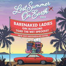 <b>Barenaked Ladies</b> - Last Summer on Earth 2021 Tour - Edgefield ...