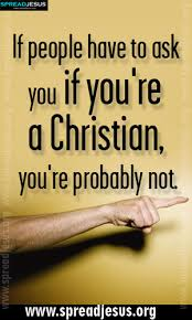 Christians Quotes Best Of CHRISTIAN QUOTES If People Have To Ask You If You're A Christian
