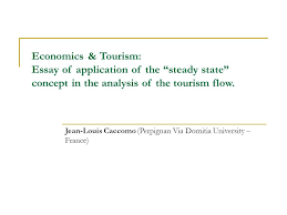 economics tourism essay of application of the ldquo steady state economics tourism essay of application of the steady state concept in the analysis of