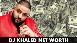 dj khaled net worth 2016 how much is khaled worth now