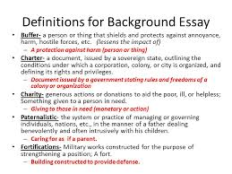 background essay example bullet background paper page of  definitions for background essay buffer a person or thing that shields and protects against annoyance