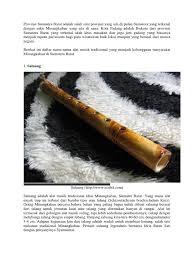Secara keseluruhan, masyarakat sumatera barat merupakan suku minangkabau. Alat Musik Sumatera Barat