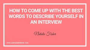 Describe Yourself In 3 Words Interview 3 Words To Describe Yourself Hola Braggs Co