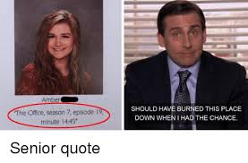 The Office Senior Quotes Magnificent Amber The Office Season 48 Episode 48 Minute 48 SHOULD HAVE BURNED