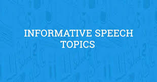 informative speech topics updated for