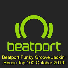 Beatport Funky Groove Jackin House Top 100 October 2019