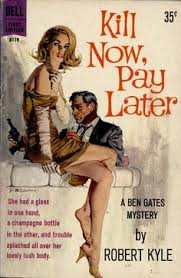 1960 pbo kill now pay later by robert kyle cover art by robert