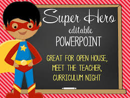 Open House Powerpoint Super Hero Powerpoint Open House Curriculum Night Meet The Teacher