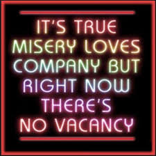 Misery Loves Company Quotes New Misery Loves Company Quotes Sayings Misery Loves Company Picture