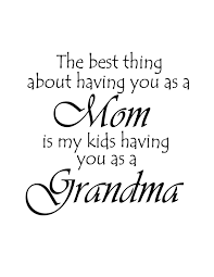 The Best thing about having you as a MOM quote by cutietutties