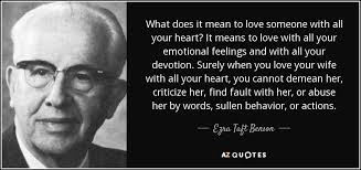 What Does This Quote Mean Extraordinary Ezra Taft Benson Quote What Does It Mean To Love Someone With All