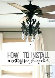 ceiling fan with chandelier how to install a ceiling fan light kit ceiling fan chandelier tutorial