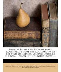 military essays essays on military military essays and military essays and recollections papers before the military essays and recollections papers before the commandery of