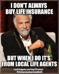 Because we understand how bad the process can get, we're here to cheer you up with this funny insurance meme collection. 30 Hilarious Life Insurance Memes Must See Memes So Funny