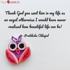 Thank God You Sent Him In Quotes Writings By Pratiksha