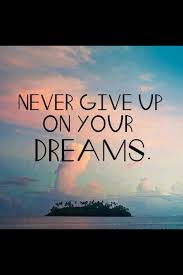 Quotes About Not Giving Up On Your Dreams Best of Never Give Up On Dreams Pictures Photos And Images For Facebook