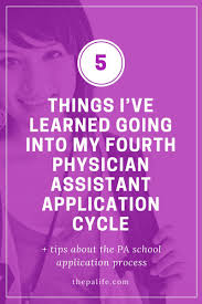 pre physician assistant the ultimate getting started guide the 5 things i ve learned going into my fourth physician assistant application cycle