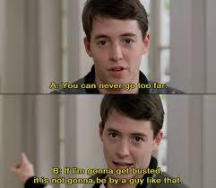 40 Ferris Bueller's Day Off Quotes Interesting Ferris Bueller Quote