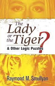 buy the lady or the tiger and other logic puzzles dover buy the lady or the tiger and other logic puzzles dover recreational math book online at low prices in the lady or the tiger