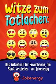 Witze Zum Totlachen Das Witzebuch Für Erwachsene Die Spaß