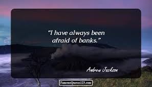 banking quotes sayings which will tell you how they have been  bank quotes