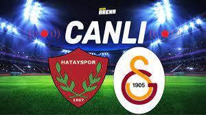 Canlı Anlatım İzle | Hatayspor Galatasaray maçı - Spor Haberleri