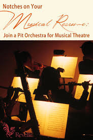 Notches On Your Musical Resume Join A Musical Theatre Pit Orchestra