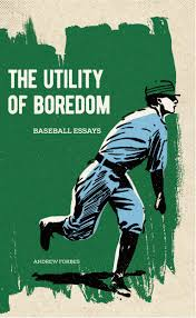 the utility of boredom baseball essays invisible publishing ip bl 9781926743691