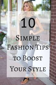10 Simple Fashion Tips to Boost Your Style in 2020 | Fashion tips, Simple  style, Fashion