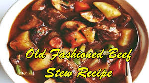 old fashioned beef stew recipe easy healthy recipes