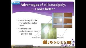 oil vs water based polyurethane which is better for refinishing hardwood part 1 oil based you