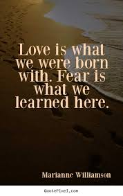 Marianne Williamson Love Quotes Marianne Williamson picture quotes Love is what we were born with 20