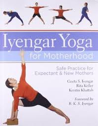 iyengar yoga for motherhood by geeta s iyengar available at book depository with free delivery worldwide
