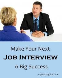 Job Interview Success Make Your Next Job Interview A Big Success Super Saving Tips