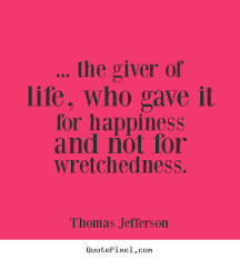 The Giver Quotes Adorable Thomas Jefferson Picture Quotes The Giver Of Life Who Gave It